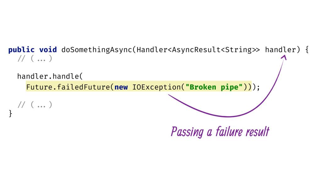 public void doSomethingAsync(Handler<AsyncResul...