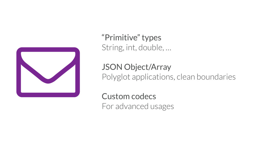 "5 ""Primitive"" types String, int, double, … JSON..."