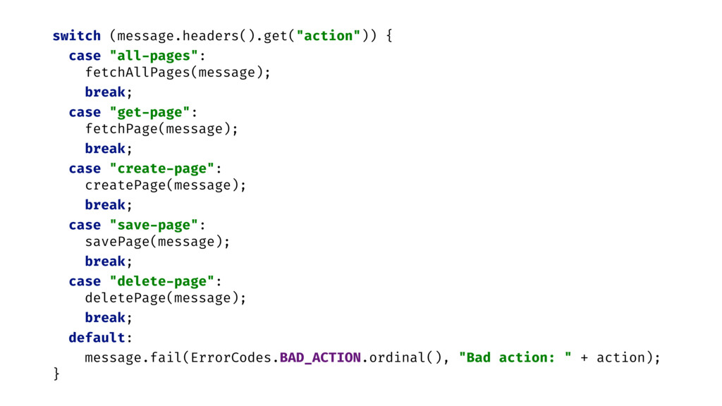 """switch (message.headers().get(""""action"""")) { case..."""