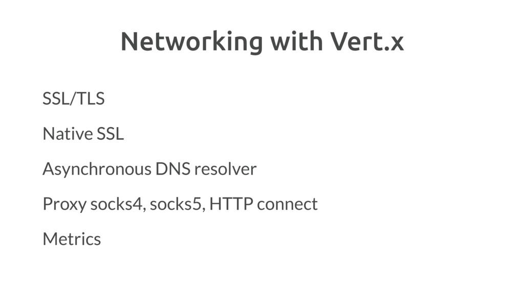 Networking with Vert.x SSL/TLS Native SSL Async...