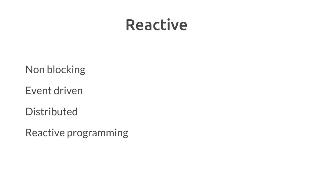 Reactive Non blocking Event driven Distributed ...