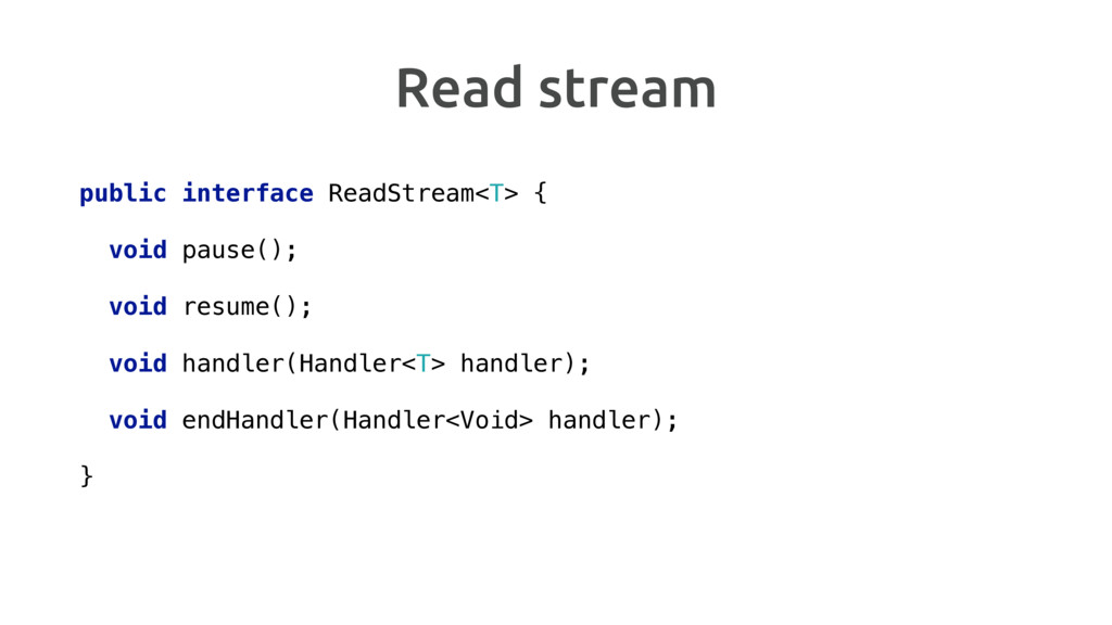 Read stream public interface ReadStream<T> { ...