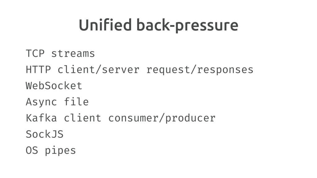 Unified back-pressure TCP streams HTTP client/se...