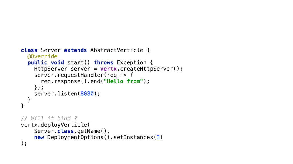 class Server extends AbstractVerticle { @Overr...