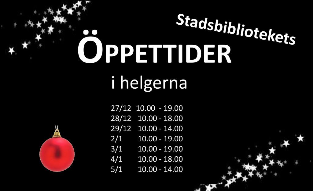ÖPPETTIDER 27/12 10.00 - 19.00 28/12 10.00 - 18...