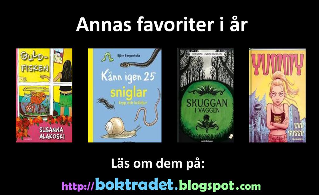 Annas favoriter i år http:// boktradet . blogsp...