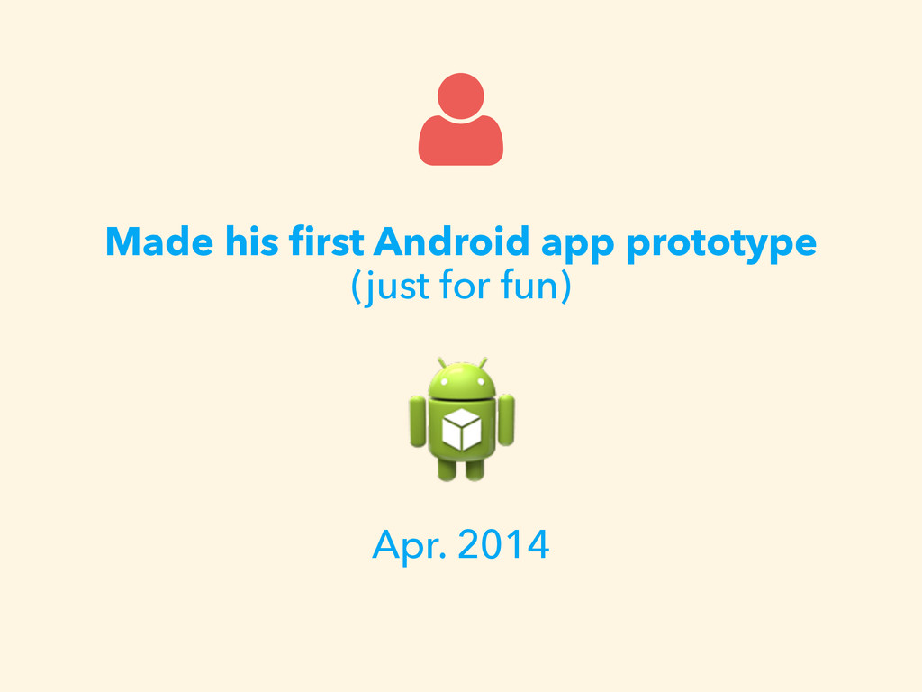 Made his first Android app prototype (just for f...