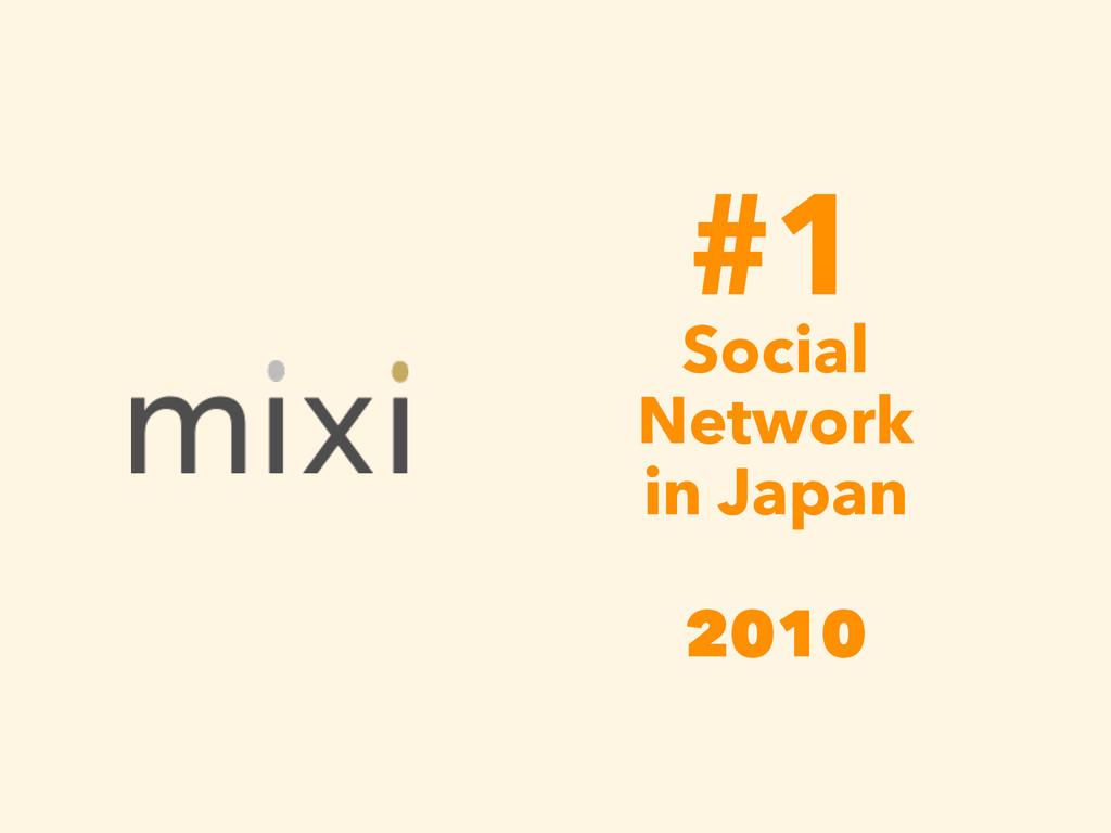 #1 Social Network in Japan 2010