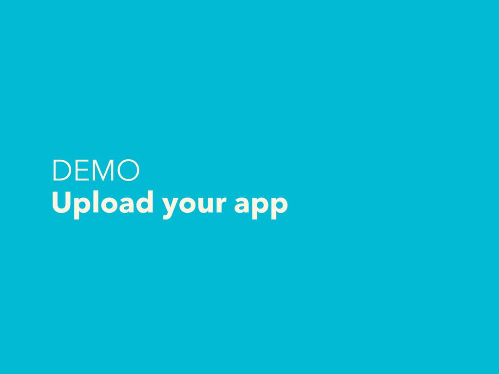 DEMO Upload your app
