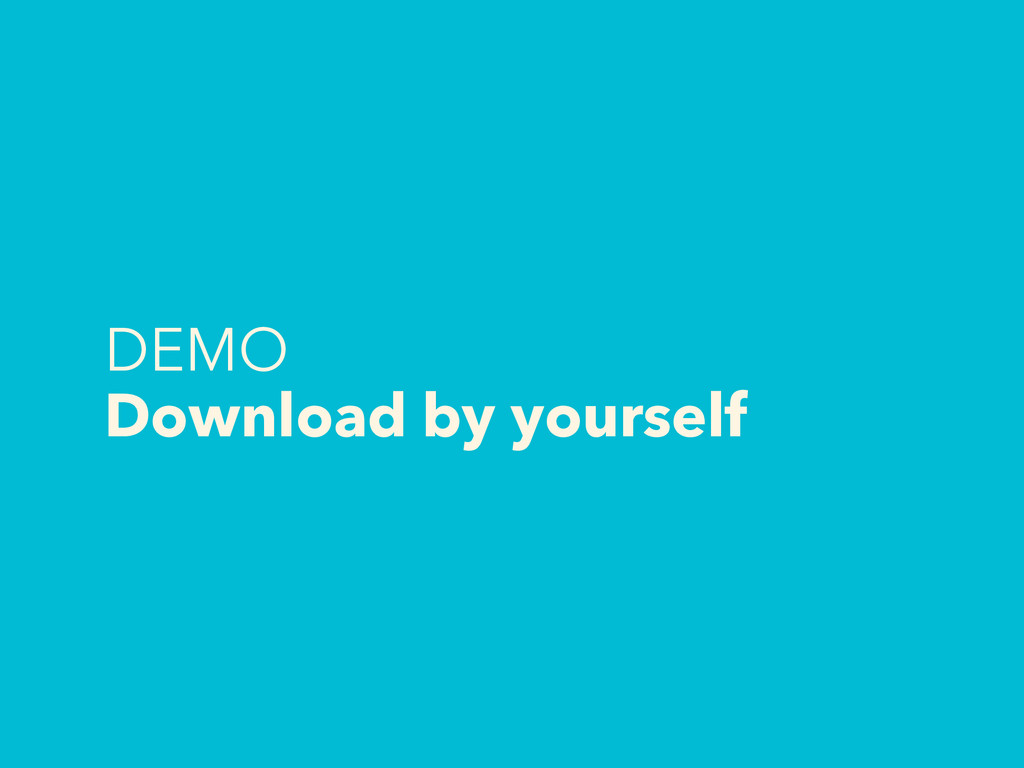 DEMO Download by yourself