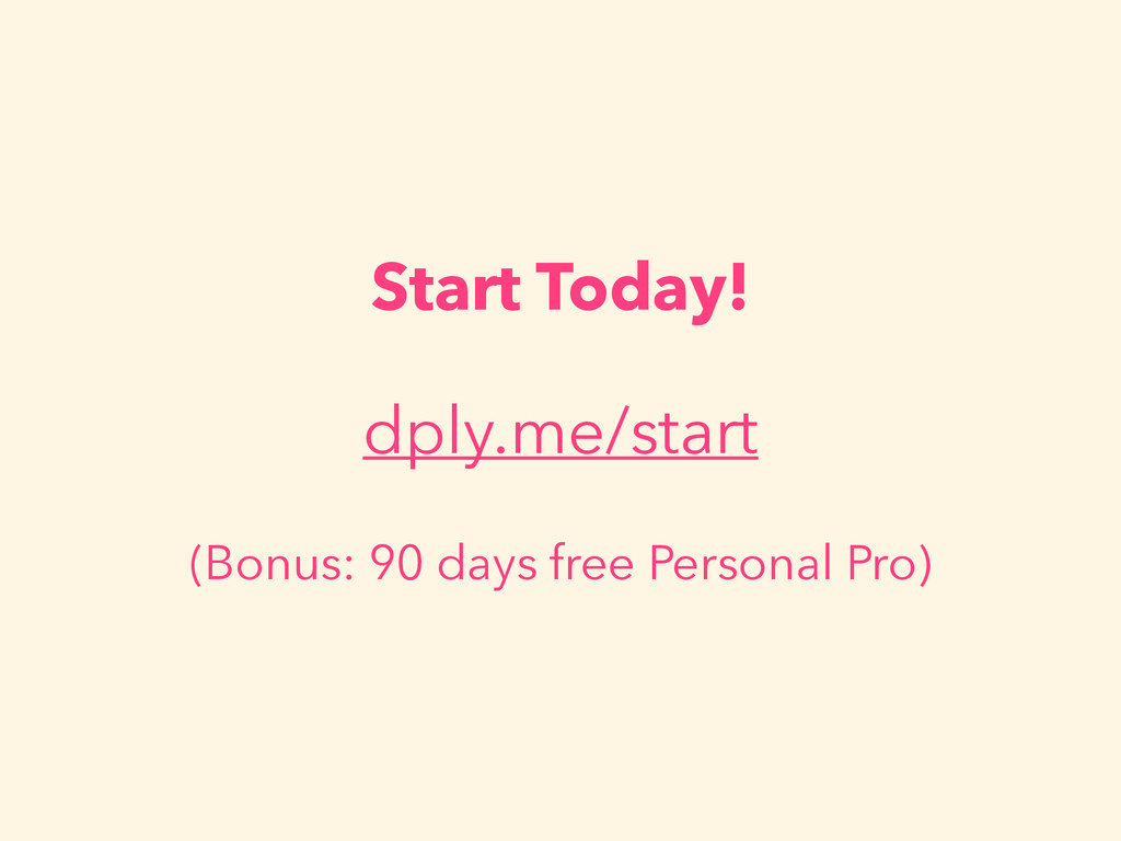 Start Today! dply.me/start (Bonus: 90 days free...