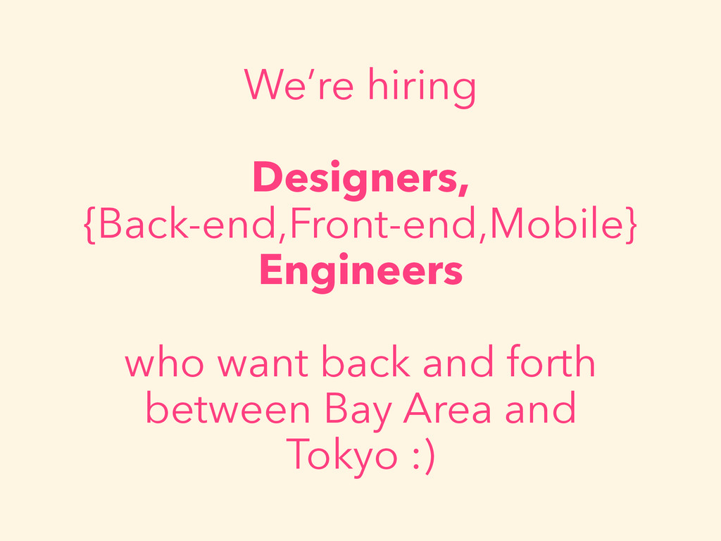 We're hiring Designers,