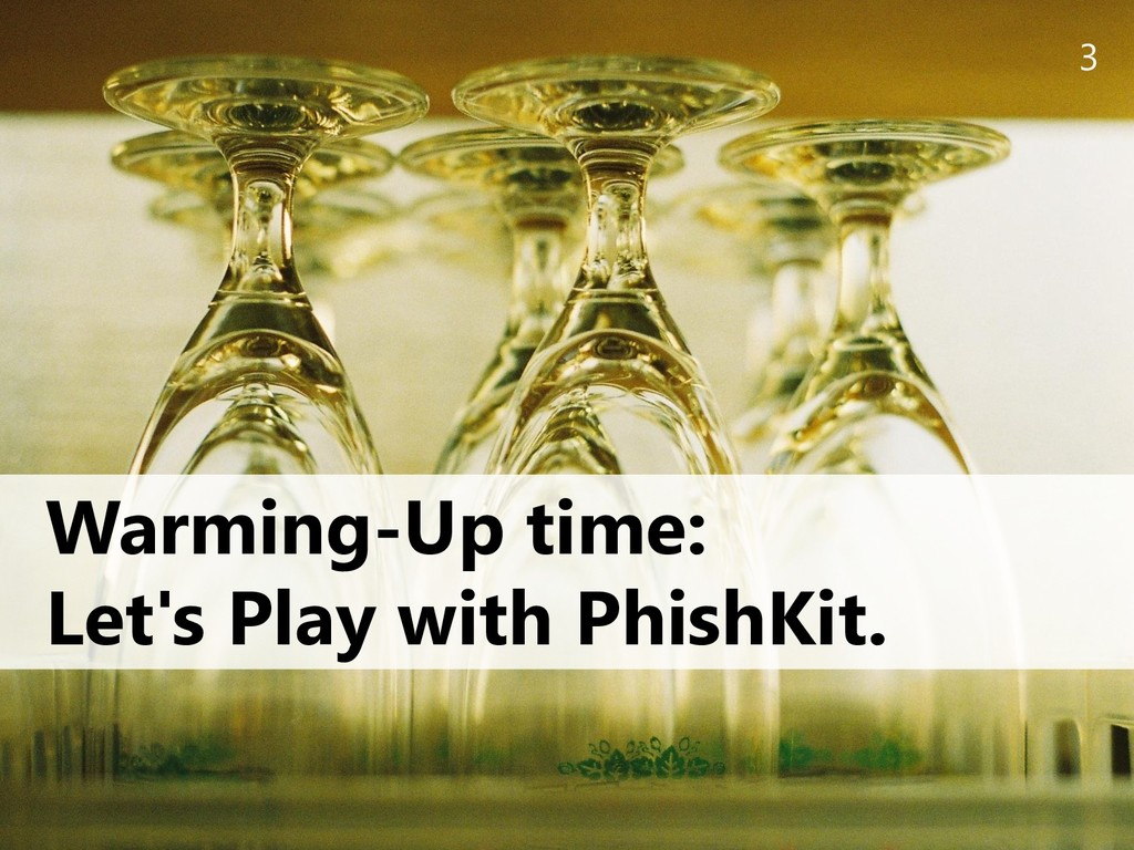 3 Warming-Up time: Let's Play with PhishKit.