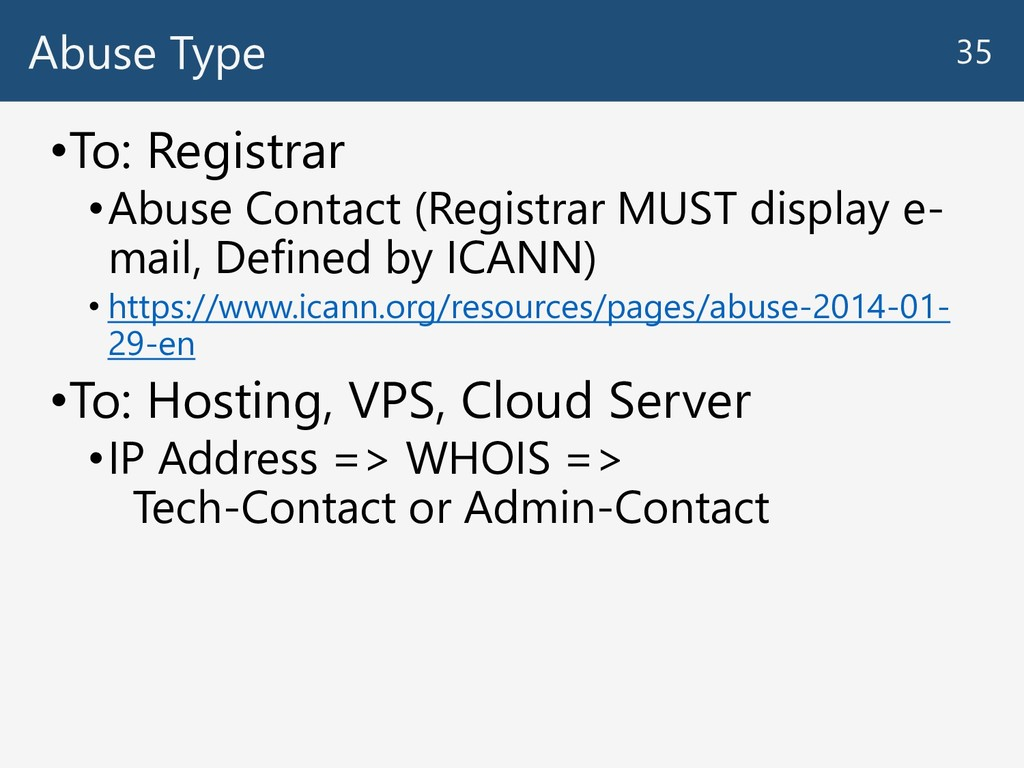 Abuse Type •To: Registrar •Abuse Contact (Regis...