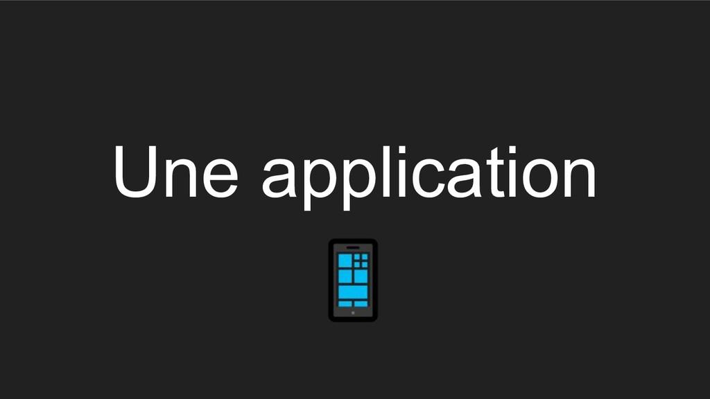 Une application