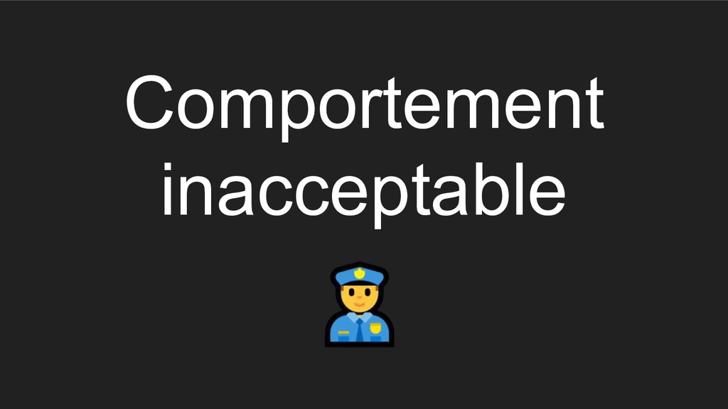 Comportement inacceptable