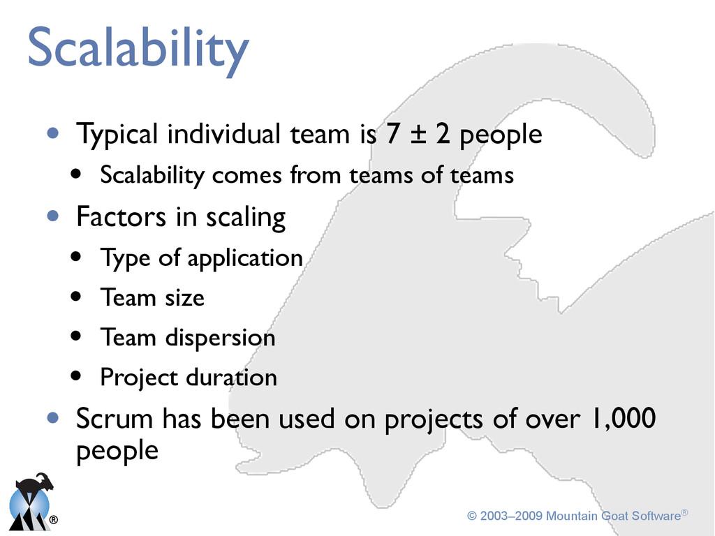 ® © 2003–2009 Mountain Goat Software® Scalabili...