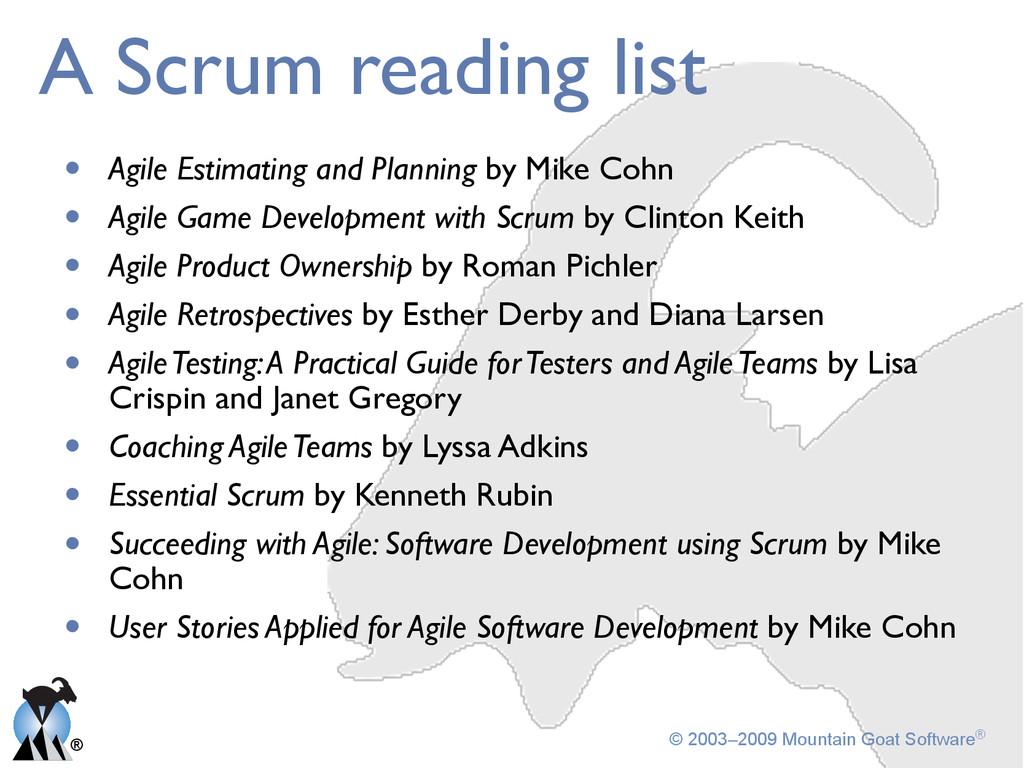 ® © 2003–2009 Mountain Goat Software® A Scrum r...