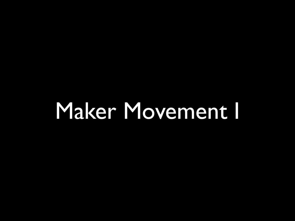 Maker Movement I