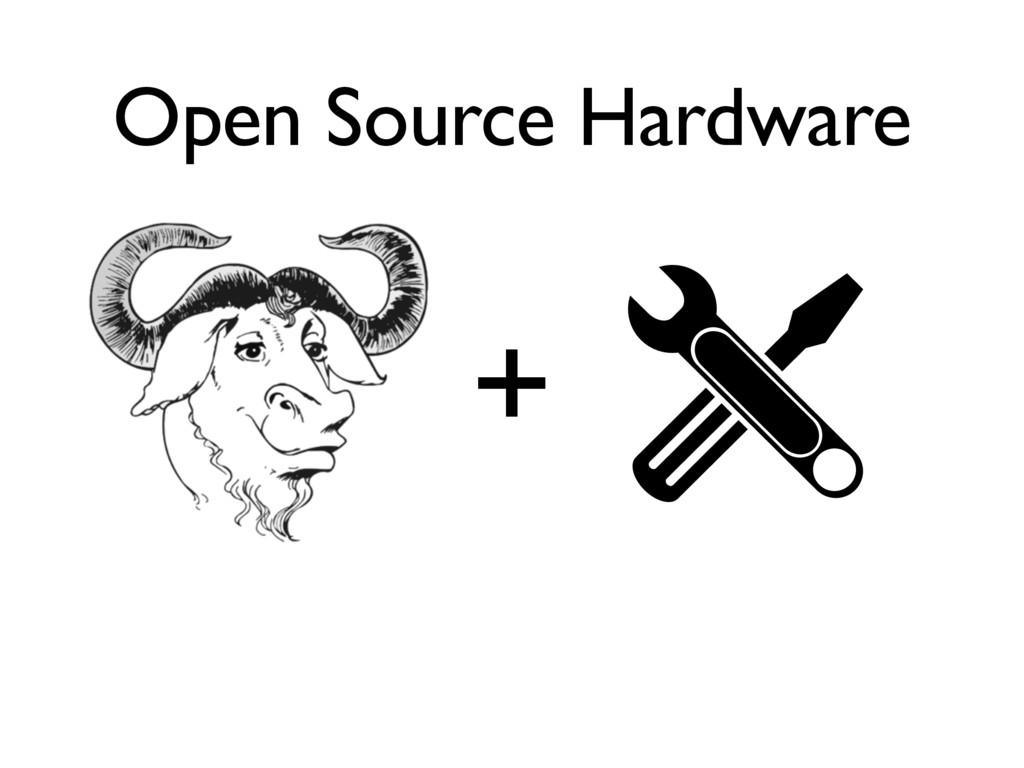 Open Source Hardware +