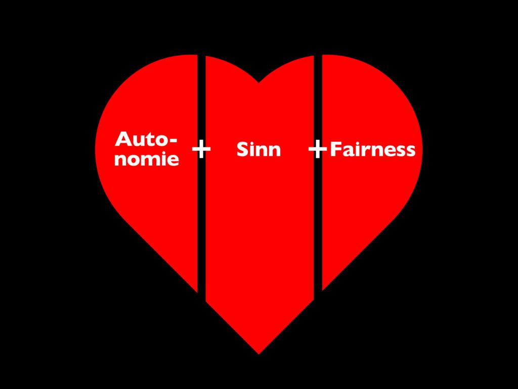 Auto- nomie Sinn Fairness