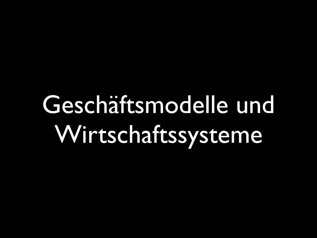 Geschäftsmodelle und Wirtschaftssysteme