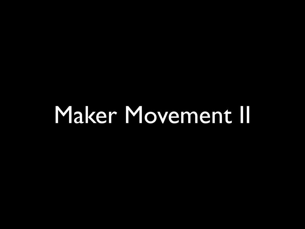 Maker Movement II