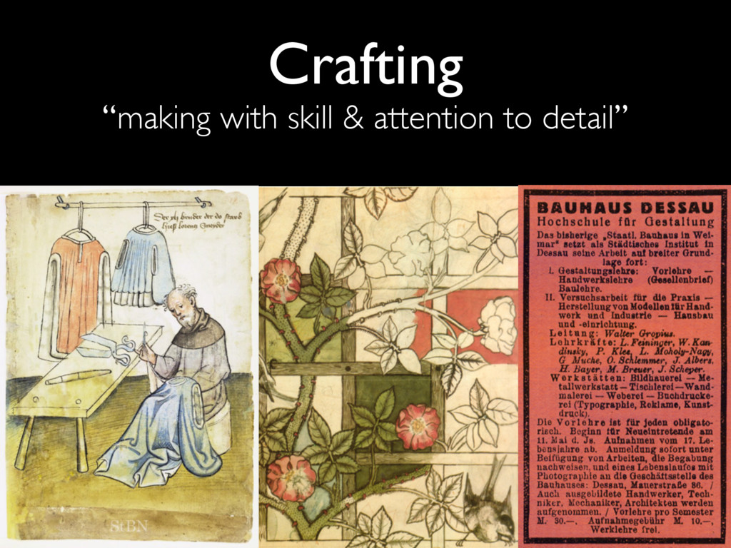 """Crafting """"making with skill & attention to deta..."""