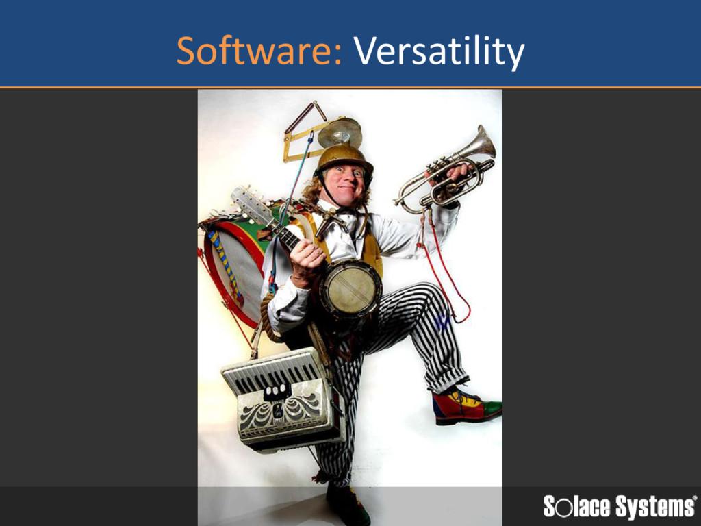 Software: Versatility