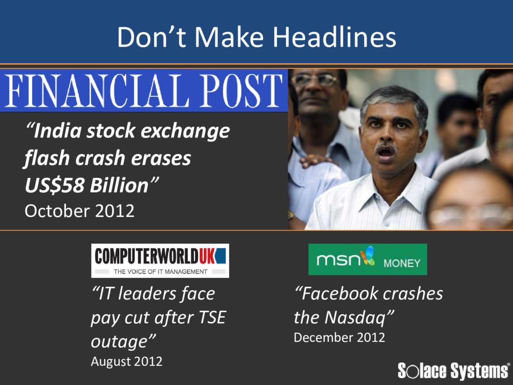 "Don't Make Headlines ""India stock exchange flas..."