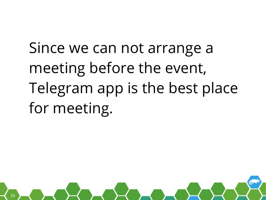 15 Since we can not arrange a meeting before th...