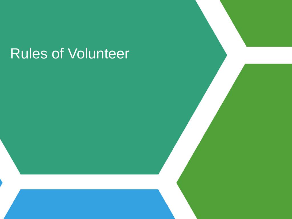 Rules of Volunteer