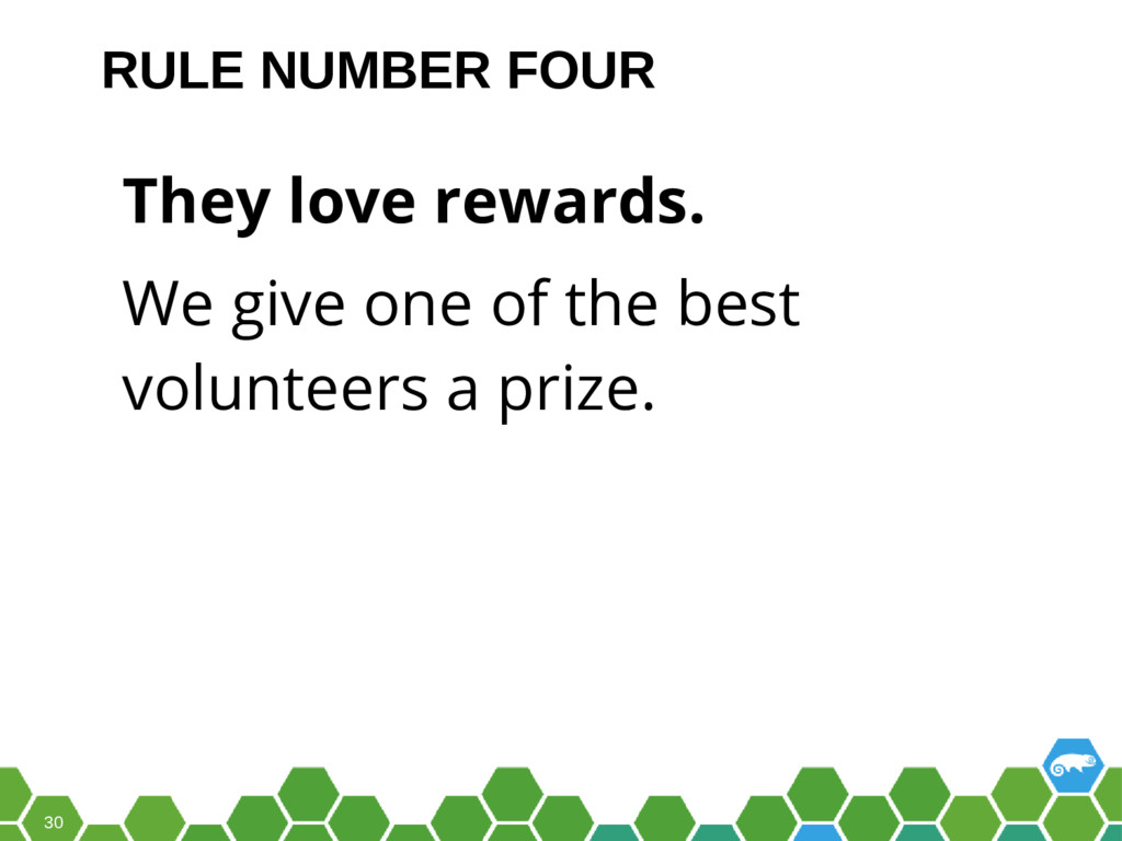 30 They love rewards. We give one of the best v...