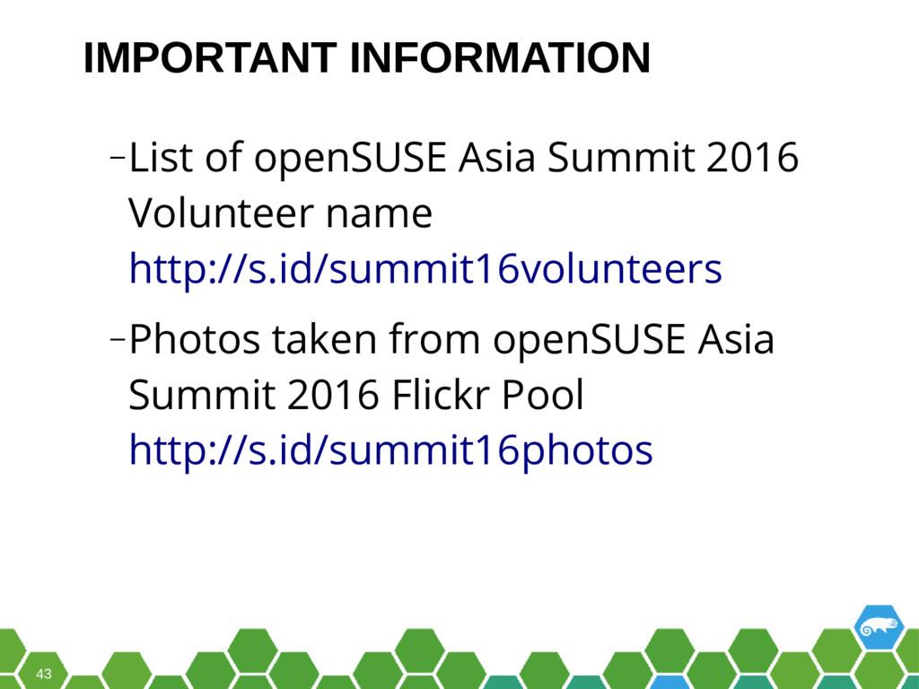 43 ‒List of openSUSE Asia Summit 2016 Volunteer...