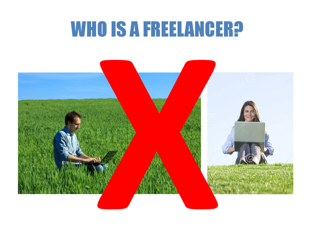 WHO IS A FREELANCER? X