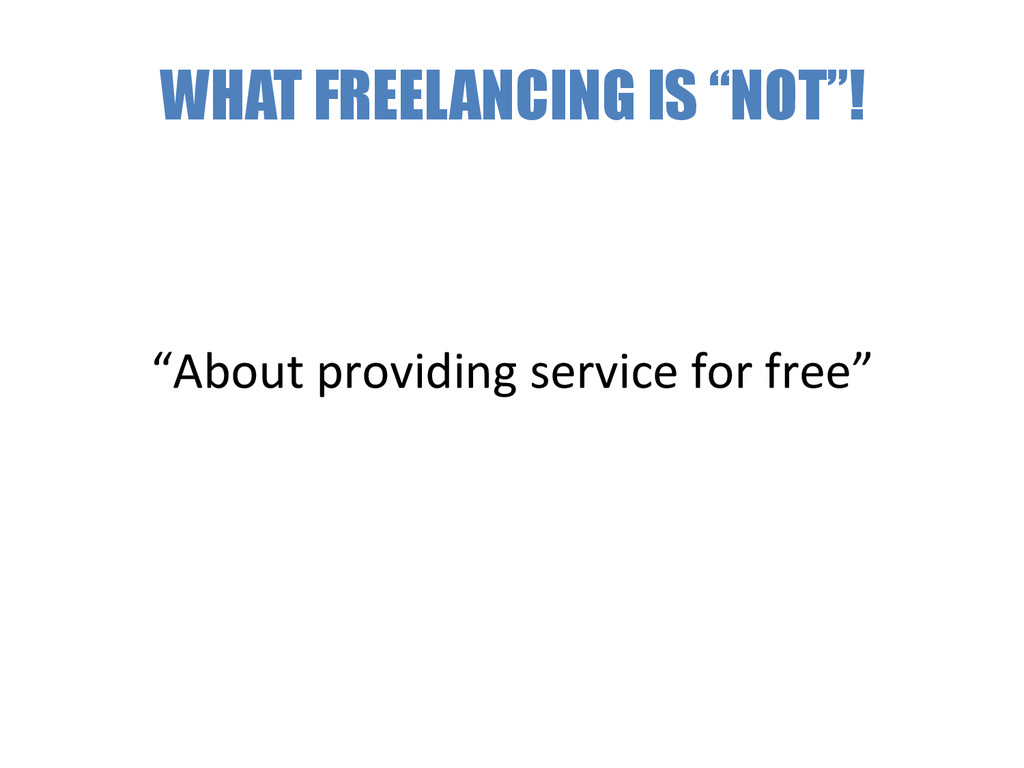 """WHAT FREELANCING IS """"NOT""""! """"About providing..."""
