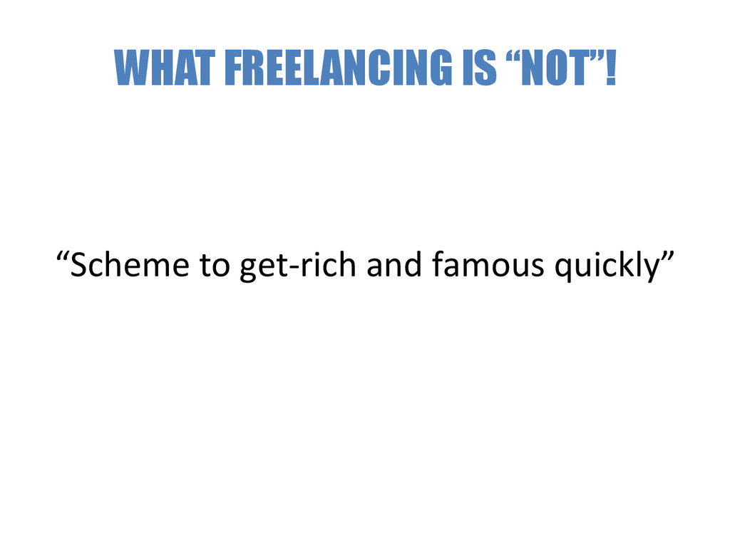 """WHAT FREELANCING IS """"NOT""""! """"Scheme to get..."""