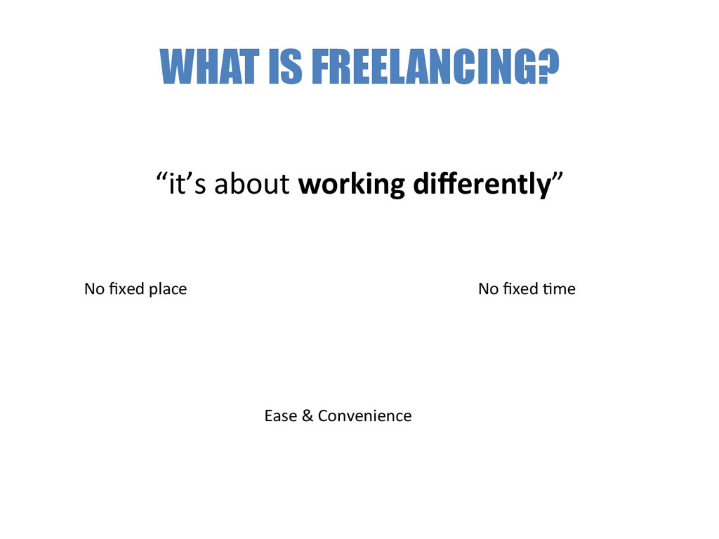 """WHAT IS FREELANCING? """"it's about working..."""
