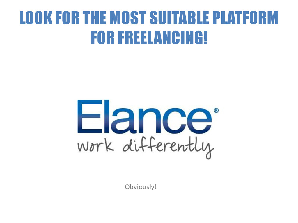 LOOK FOR THE MOST SUITABLE PLATFORM FOR FREELAN...