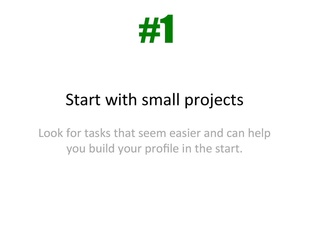 Start with small projects    ...