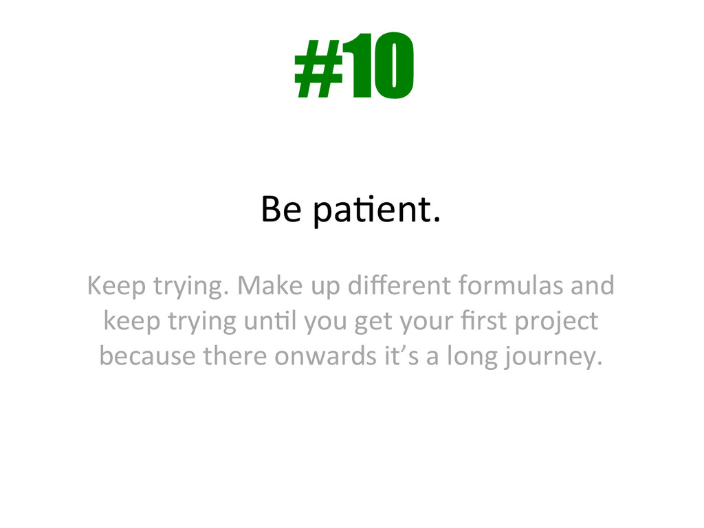 Be paAent.    Keep trying. Make...