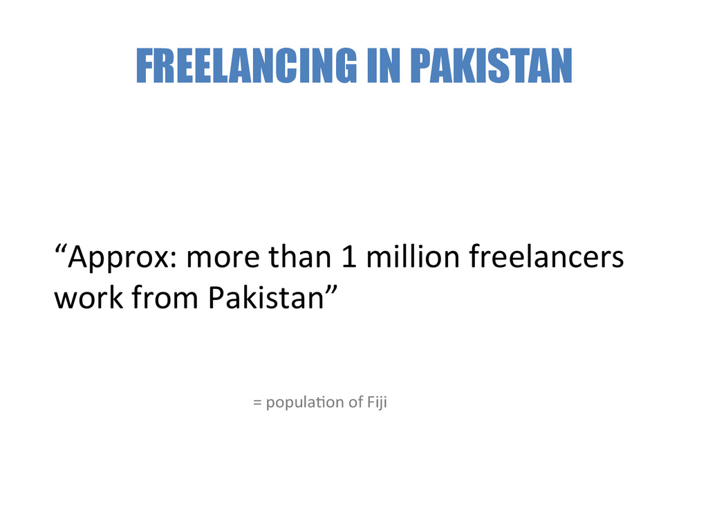 """FREELANCING IN PAKISTAN """"Approx: more tha..."""
