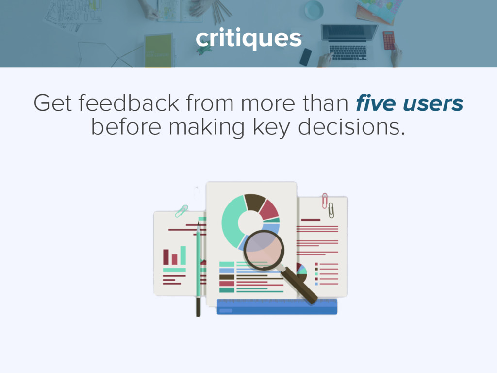 critiques Get feedback from more than five user...
