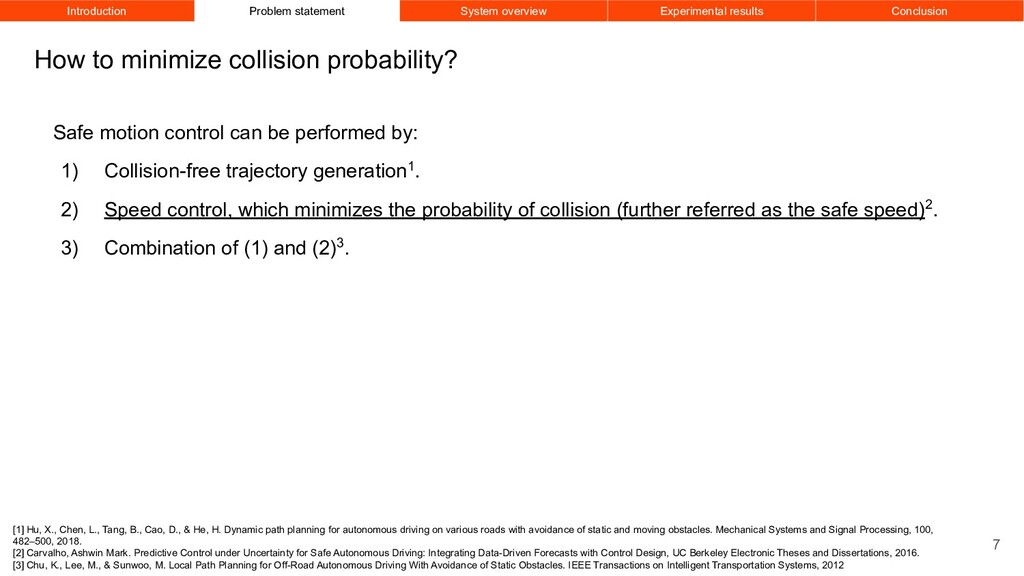 Safe motion control can be performed by: 1) Col...