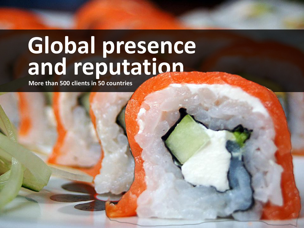 Global presence and reputation More than 500 cl...