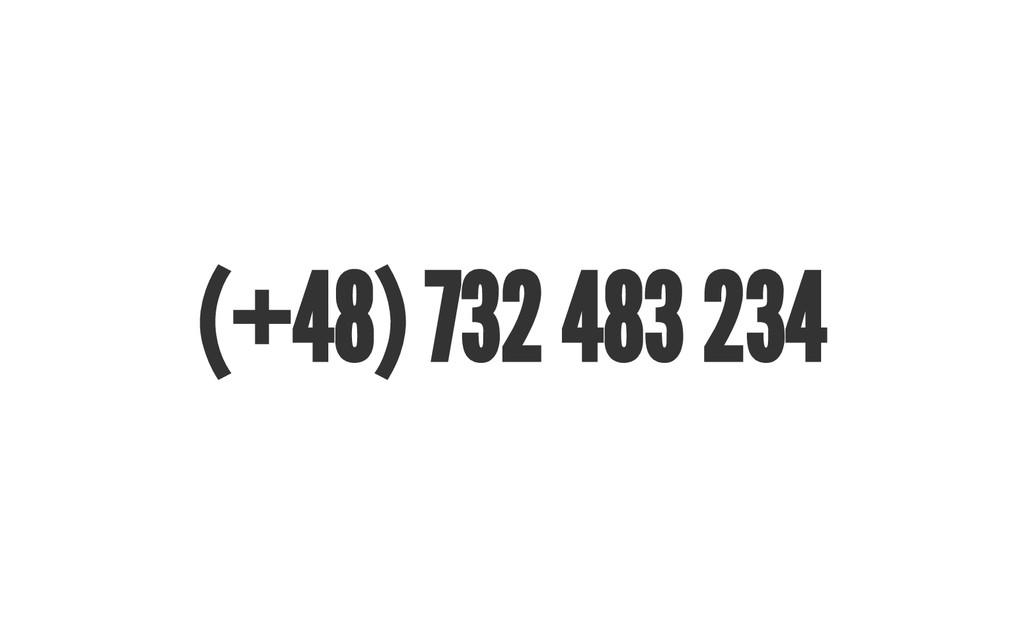 (+ 48) 732 483 234