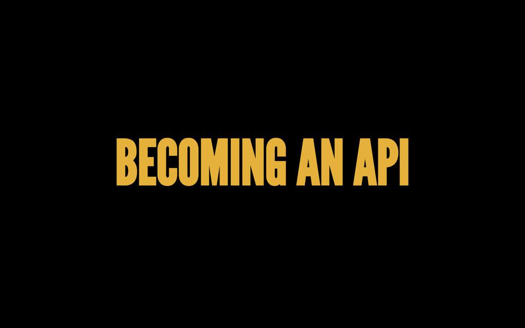 BECOMING A N A PI