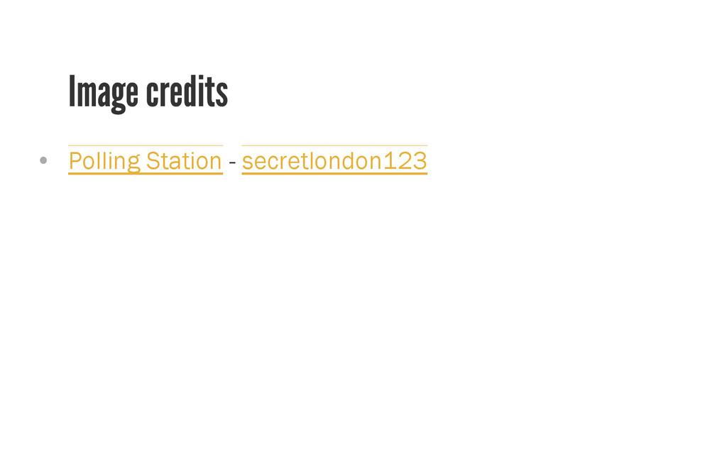 Image credits • Polling Station - secretlondon...