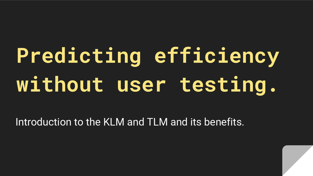Predicting efficiency without user testing. Int...