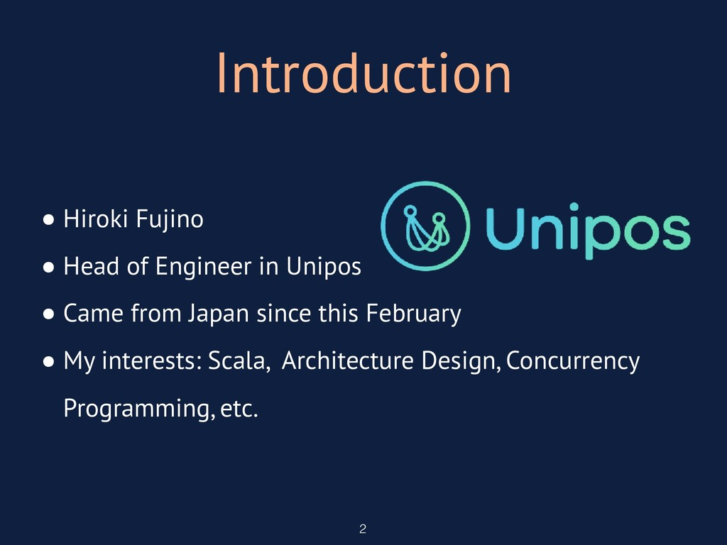 Introduction 2 • Hiroki Fujino • Head of Engine...